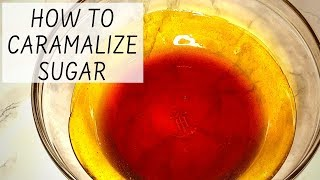 How to Caramelize sugar- Easiest way from start to finish