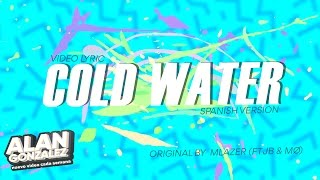 Cold Water (spanish version) - Major Lazer ft Justin Bieber & MØ
