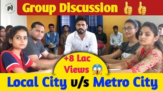 GROUP DISCUSSION ON LOCAL CITY LIFE AND METRO - CITY LIFE