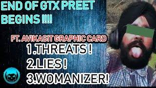 GTX Preet Ki asli Aukaat  ft.Threats, Lies and Womanizing.?