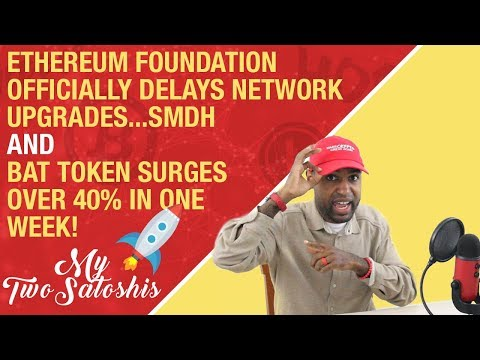 Ethereum Foundation Officially Delays Network Upgrades..SMDH + 🚀 BAT Surges Over 40% in One Week!