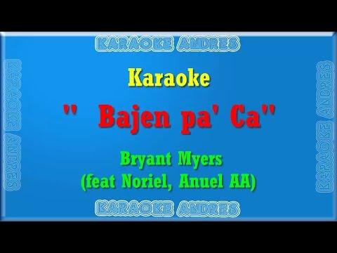 Bajen Pa' Ca -  Karaoke   Bryant Myers X Noriel X Anuel AA REMAKE