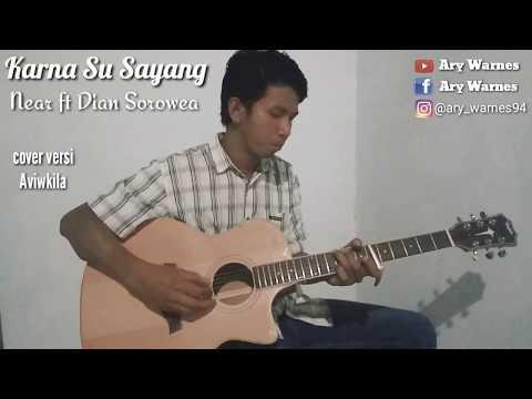 Karna Su Sayang - Near Feat Dian Sorowea    Cover Ary Warnes (cover Versi Aviwkila)