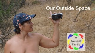 A Naturist Family #8 - Our Outside Space