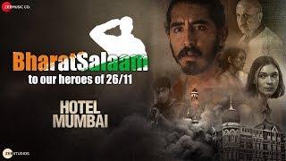 Bharat Salaam | Hotel Mumbai | Dev Patel | Anupam Kher | Mithoon Ft. B Praak & Sunidhi Chauhan
