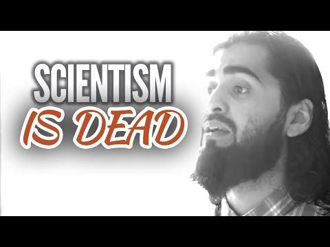 SCIENTISM IS DEAD - Imran Hussein