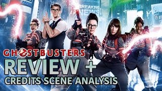 GHOSTBUSTERS (2016) Review + Post Credits Scene ANALYSIS