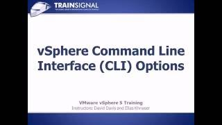 vSphere Command line Interface (CLI) Options - Lesson27