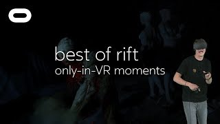 Best of Rift: Only-in-VR Moments   VR Gameplay   Oculus