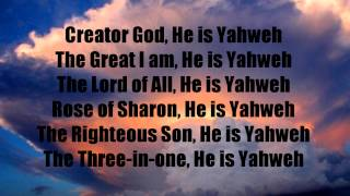 He  Is Yahweh with Holy and Anointed One Vineyard Worship