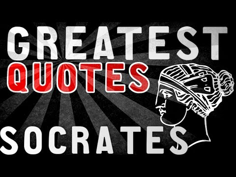Socrates - GREATEST QUOTES