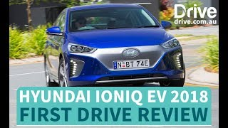 Hyundai Ioniq EV 2018 First Drive Review | Drive.com.au