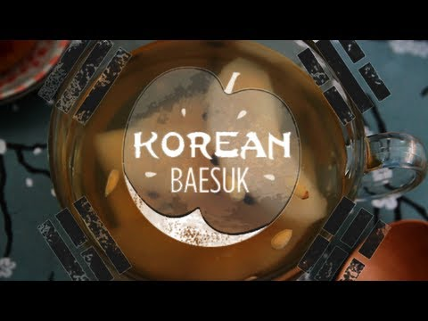 Korean Baesuk | Thirsty For...