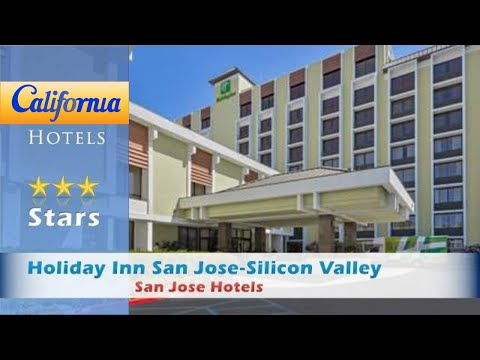 Holiday Inn San Jose-Silicon Valley, San Jose Hotels - California