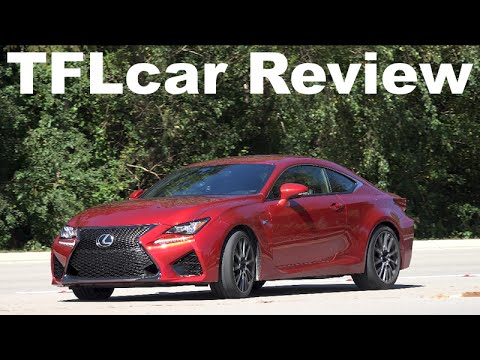 2015 Lexus RC F First Drive Review: A Fast. Passionate & Fun Lexus is Born