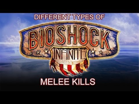 Bioshock Infinite - Different Types of Melee Kills