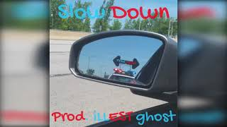 Slow Down [Free Beat] - Prod. iLLEST Ghost