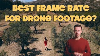 Best Frame Rate For DJI Mavic & Phantom Drone Footage?