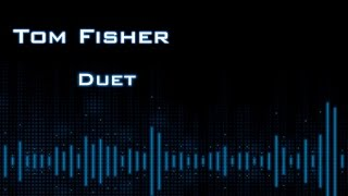 Duet - Tom Fisher (Solo Piano Music)