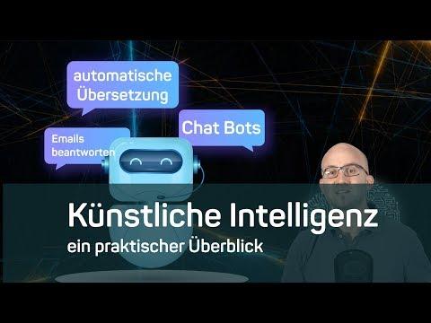 Was ist Künstliche Intelligenz - ein praktischer Überblick