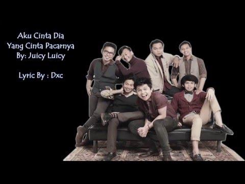 download lagu Aku Cinta Dia Yang Cinta Pacarnya - Juicy Luicy gratis