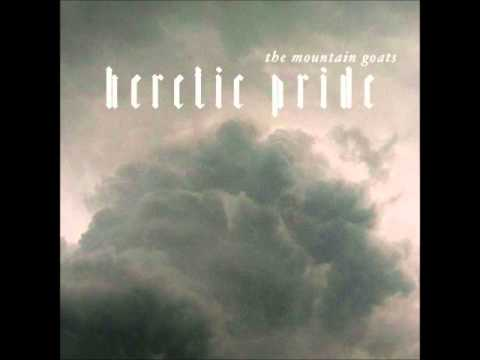 Heretic Pride Mountain Goats - Heret...