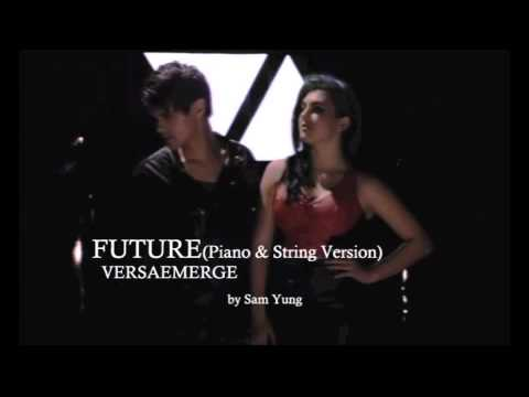 Future (Piano &amp; String Version) - VersaEmerge - by Sam Yung