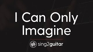 I Can Only Imagine Acoustic Guitar Karaoke Mercyme