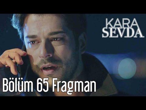 Kara Sevda 65. Bölüm Fragman