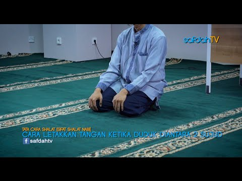 Tata Cara & Sifat Shalat Nabi: Posisi Tangan Di Duduk Diantara 2 Sujud - Ustadz Badru Salam, Lc
