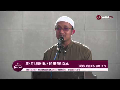 Video Khutbah Jumat: Sehat Lebih Baik Dari Kaya - Ustadz Aris Munandar