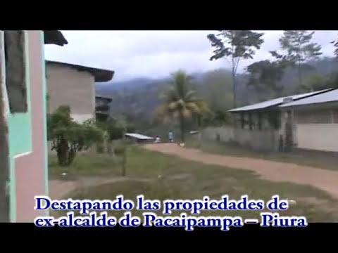 destape de propiedades de alcalde de Pacaipampa
