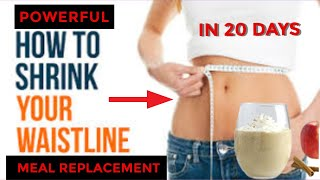 SHRINK YOUR BELLY IN 20 DAYS & LOSE WEIGHT | MEAL REPLACEMENT SMOOTHIE
