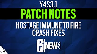 Patch Notes, Hostage Immune to Fire - 6News - Tom Clancy's Rainbow Six Siege