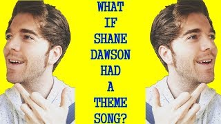 What If Shane Dawson Had A Theme Song? (YouTuber Themes #1)