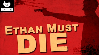 ETHAN MUST DIE - Resident Evil 7 Ethan Must Die Gameplay LIVE