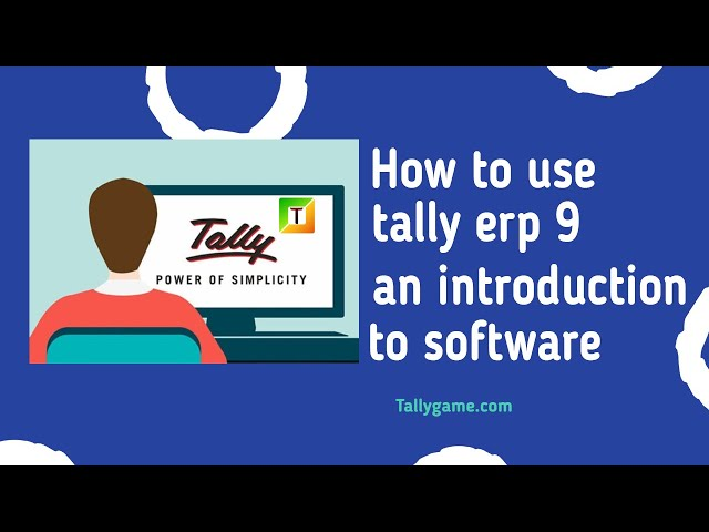 how to use tally, an introduction to tally erp9 software