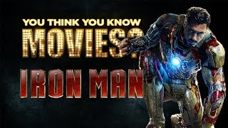 Iron Man - You Think You Know Movies?
