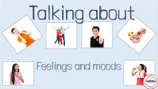 Talking about feelings and moods: English Language