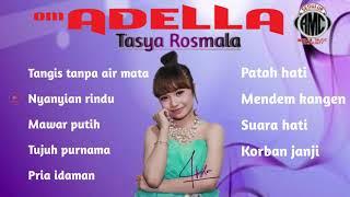 Om ADELLA - spesial suara emas TASYA ROSMALA | terbaru 2019