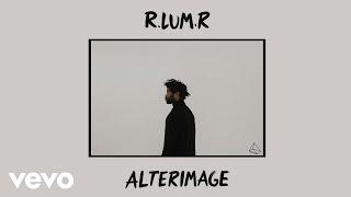 R Lum R Suddenly Altered