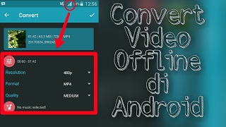 CARA CONVERT VIDEO OFFLINE DI ANDROID