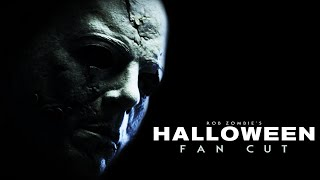 ROB ZOMBIE'S HALLOWEEN (2007) FAN CUT REMASTERED