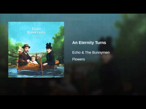 Echo & The Bunnymen - An Eternity Turns