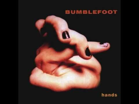 Bumblefoot - Hands