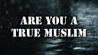 ARE YOU A TRUE MUSLIM || REALITY CHECK