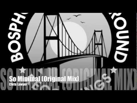 Chris Lawyer - So Minimal (Original Mix) Music Videos