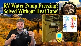 RVing In Winter Water Pump Freezing Solved