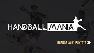 HandballMania - 9^ puntata [14 novembre 2019]