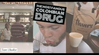 COLOMBIA'S MOST FAMOUS DRUG